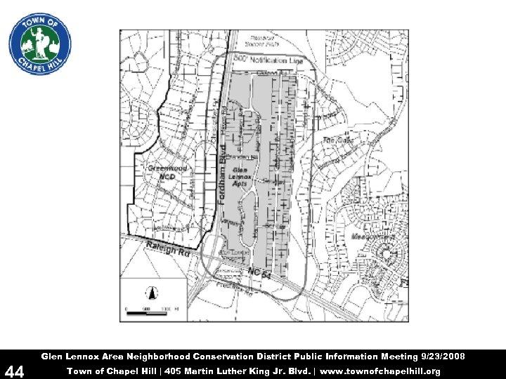 Glen Lennox Area Neighborhood Conservation District Public Information Meeting 9/23/2008 44 Town of Chapel