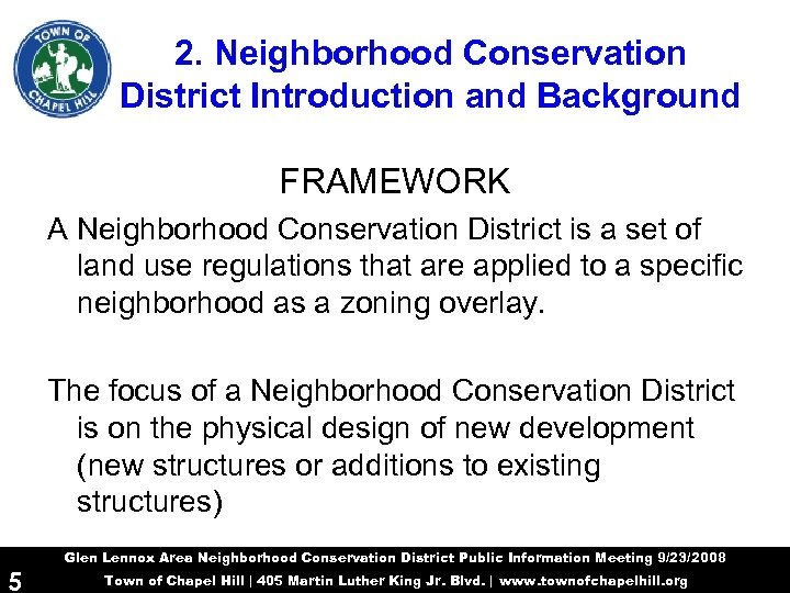 2. Neighborhood Conservation District Introduction and Background FRAMEWORK A Neighborhood Conservation District is a
