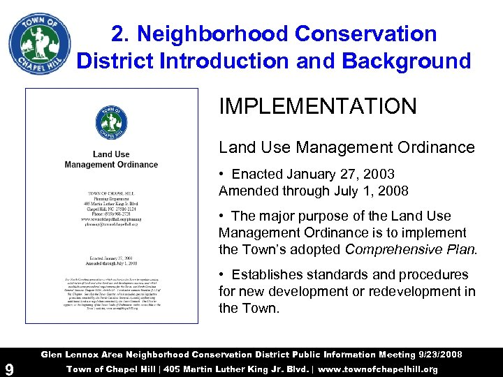 2. Neighborhood Conservation District Introduction and Background IMPLEMENTATION Land Use Management Ordinance • Enacted