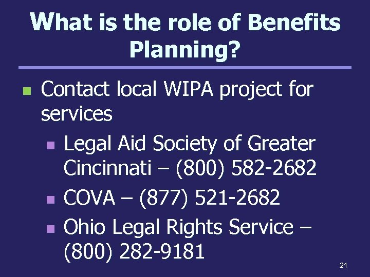 What is the role of Benefits Planning? n Contact local WIPA project for services