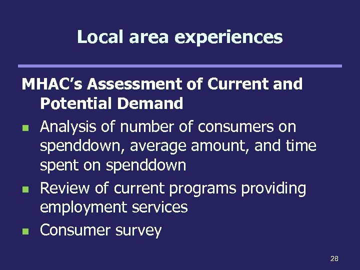 Local area experiences MHAC's Assessment of Current and Potential Demand n Analysis of number