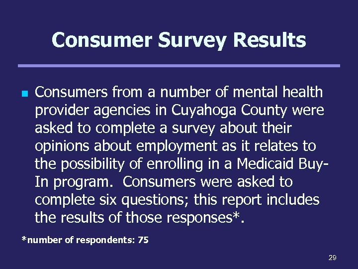 Consumer Survey Results n Consumers from a number of mental health provider agencies in