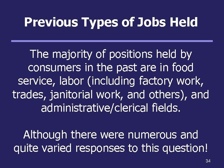 Previous Types of Jobs Held The majority of positions held by consumers in the