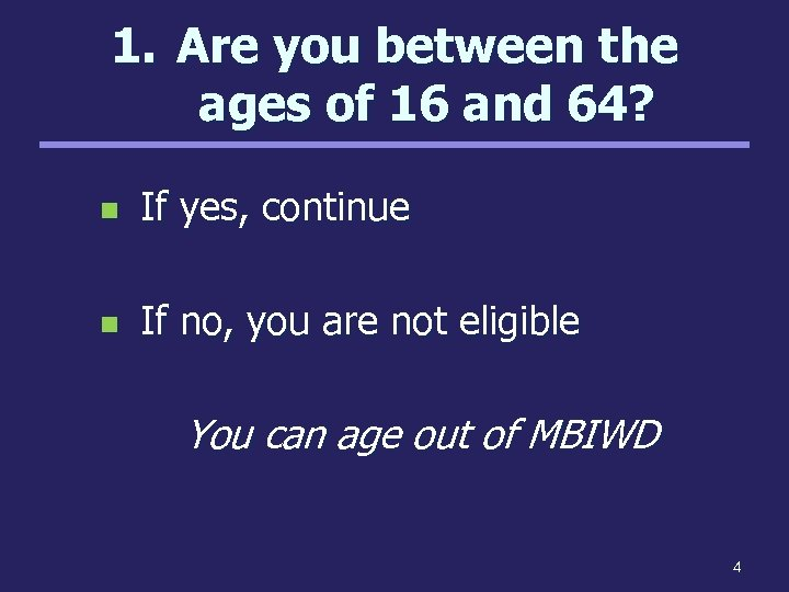 1. Are you between the ages of 16 and 64? n If yes, continue