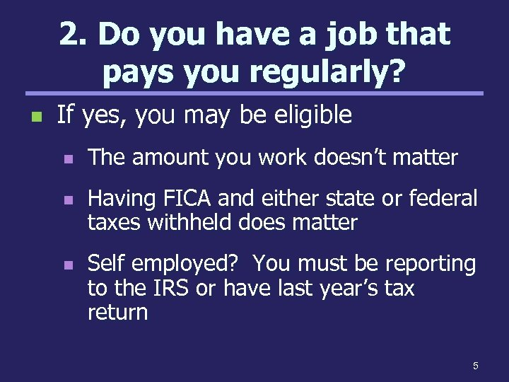 2. Do you have a job that pays you regularly? n If yes, you