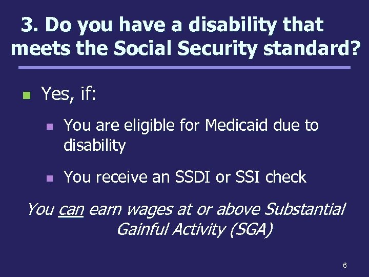 3. Do you have a disability that meets the Social Security standard? n Yes,