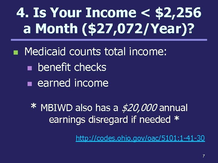4. Is Your Income < $2, 256 a Month ($27, 072/Year)? n Medicaid counts