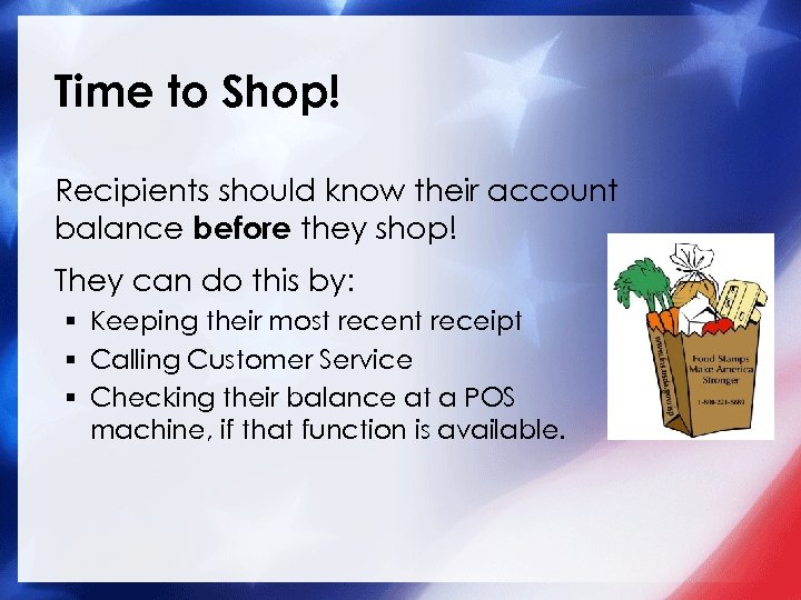 Time to Shop! Recipients should know their account balance before they shop! They can