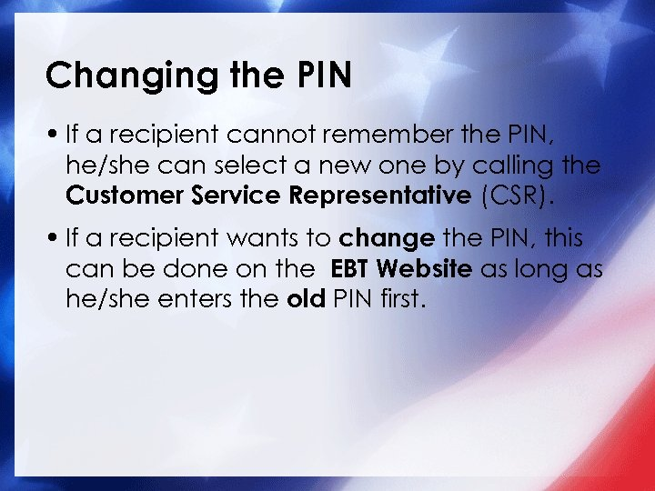 Changing the PIN • If a recipient cannot remember the PIN, he/she can select