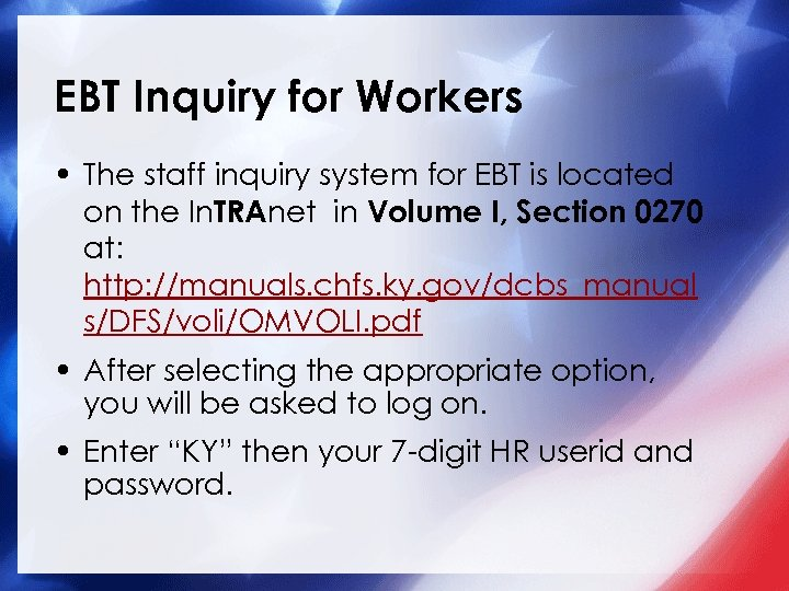 EBT Inquiry for Workers • The staff inquiry system for EBT is located on