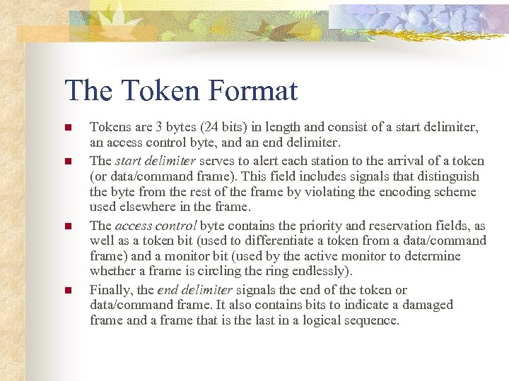 The Token Format n n Tokens are 3 bytes (24 bits) in length and