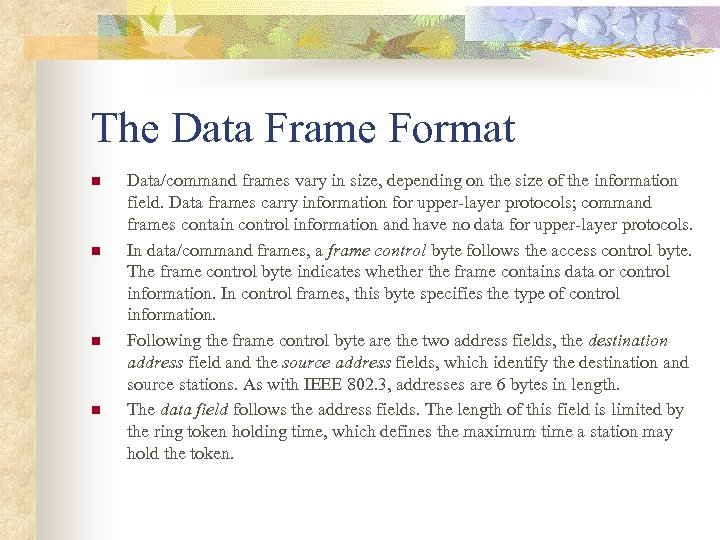 The Data Frame Format n n Data/command frames vary in size, depending on the