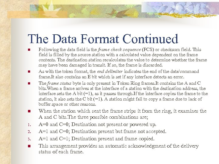The Data Format Continued n n 1. 2. 3. n Following the data field