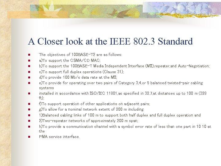A Closer look at the IEEE 802. 3 Standard n n n n The