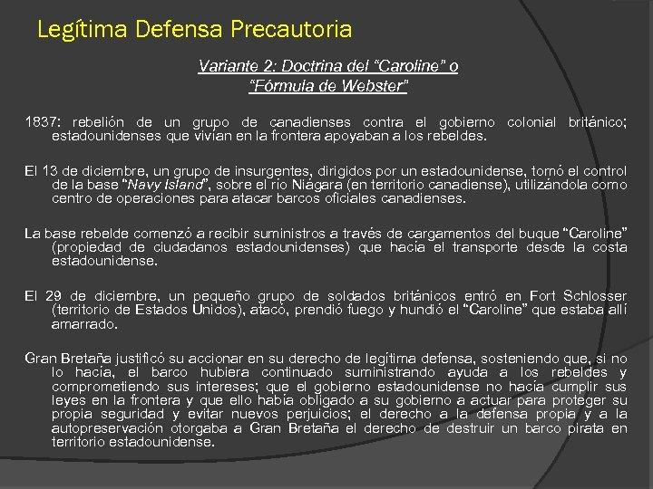 """Legítima Defensa Precautoria Variante 2: Doctrina del """"Caroline"""" o """"Fórmula de Webster"""" 1837: rebelión"""