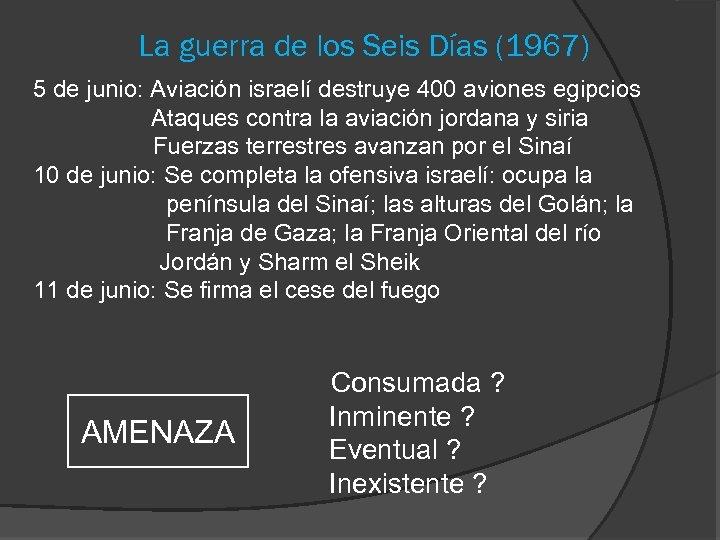 La guerra de los Seis Días (1967) 5 de junio: Aviación israelí destruye 400