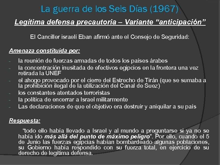 """La guerra de los Seis Días (1967) Legítima defensa precautoria – Variante """"anticipación"""" El"""