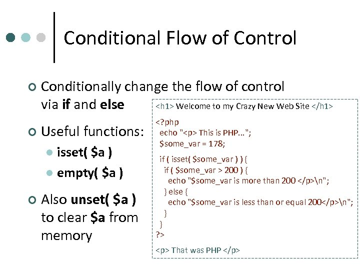 Conditional Flow of Control ¢ ¢ Conditionally change the flow of control via if
