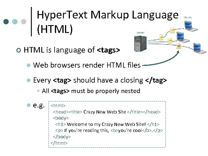 Hyper. Text Markup Language (HTML) ¢ HTML is language of <tags> l Web browsers