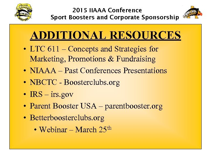 2015 IIAAA Conference Sport Boosters and Corporate Sponsorship ADDITIONAL RESOURCES • LTC 611 –