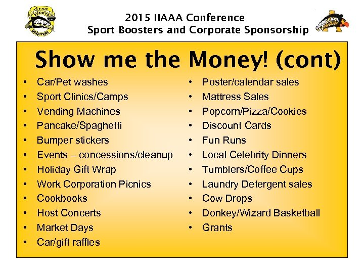 2015 IIAAA Conference Sport Boosters and Corporate Sponsorship Show me the Money! (cont) •