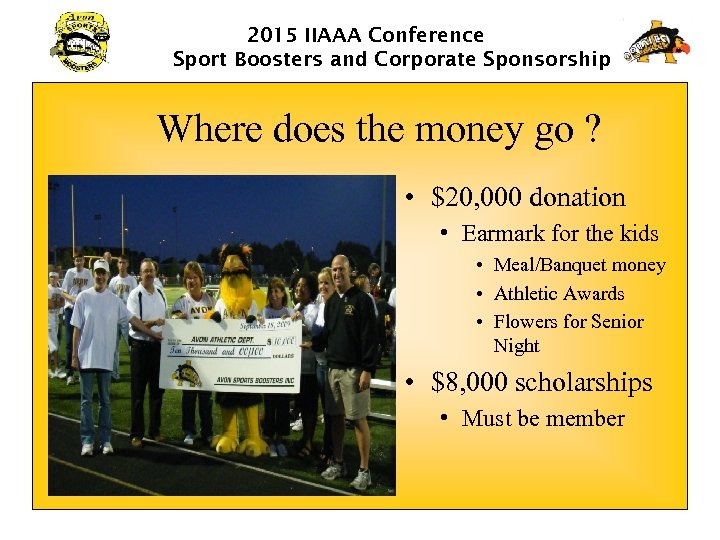 2015 IIAAA Conference Sport Boosters and Corporate Sponsorship Where does the money go ?