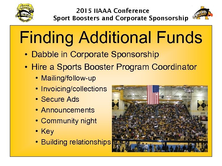 2015 IIAAA Conference Sport Boosters and Corporate Sponsorship Finding Additional Funds • Dabble in