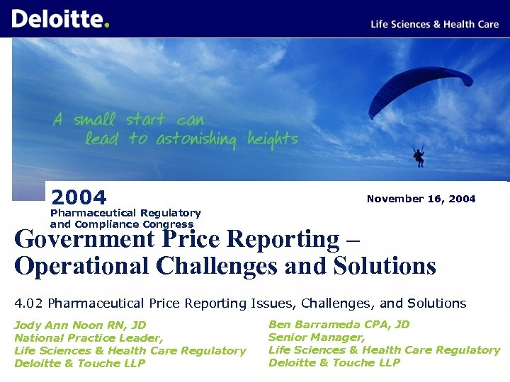 2004 November 16, 2004 Pharmaceutical Regulatory and Compliance Congress Government Price Reporting – Operational