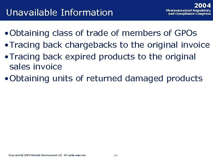 2004 Unavailable Information Pharmaceutical Regulatory and Compliance Congress • Obtaining class of trade of