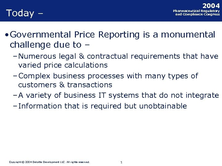 2004 Today – Pharmaceutical Regulatory and Compliance Congress • Governmental Price Reporting is a