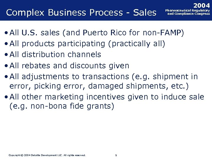 Complex Business Process - Sales 2004 Pharmaceutical Regulatory and Compliance Congress • All U.