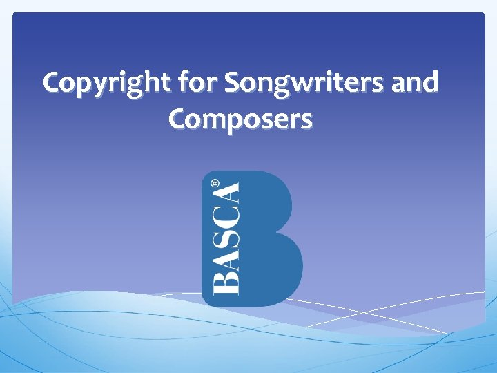 Copyright for Songwriters and Composers