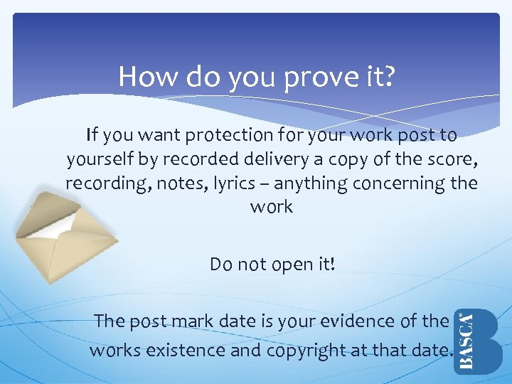 How do you prove it? If you want protection for your work post to