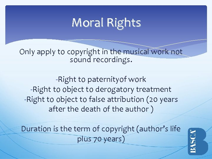 Moral Rights Only apply to copyright in the musical work not sound recordings. -Right