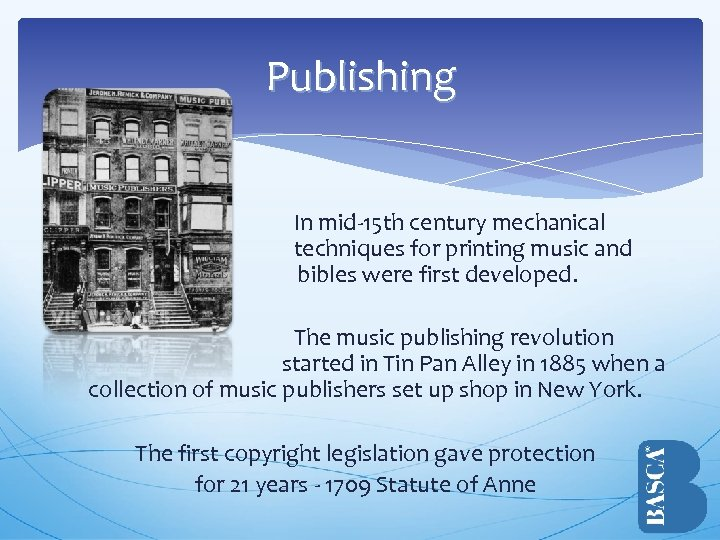 Publishing In mid-15 th century mechanical techniques for printing music and bibles were first