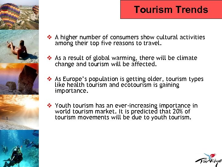 Tourism Trends v A higher number of consumers show cultural activities among their top