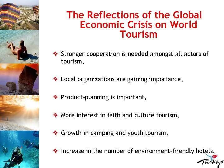 The Reflections of the Global Economic Crisis on World Tourism v Stronger cooperation is