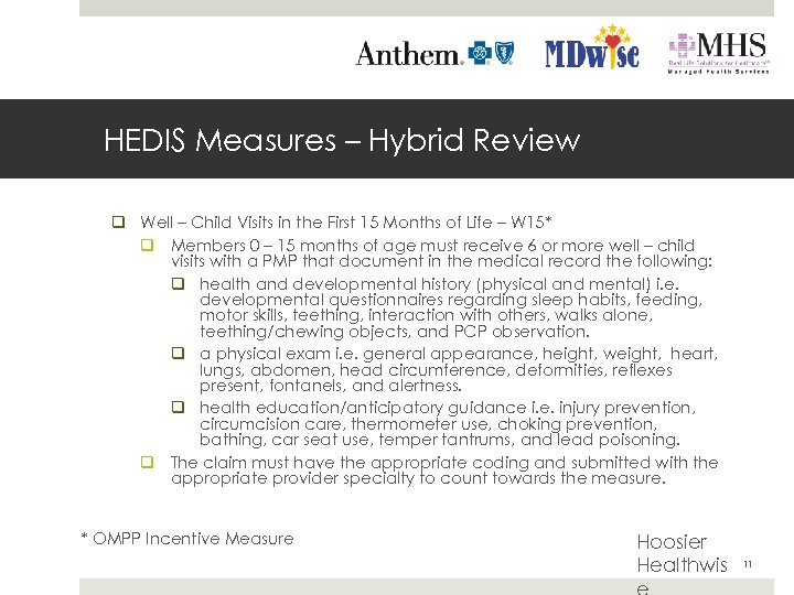 HEDIS Measures – Hybrid Review q Well – Child Visits in the First 15