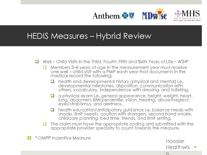 HEDIS Measures – Hybrid Review q Well – Child Visits in the Third, Fourth,