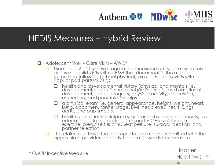 HEDIS Measures – Hybrid Review q Adolescent Well – Care Visits – AWC* q