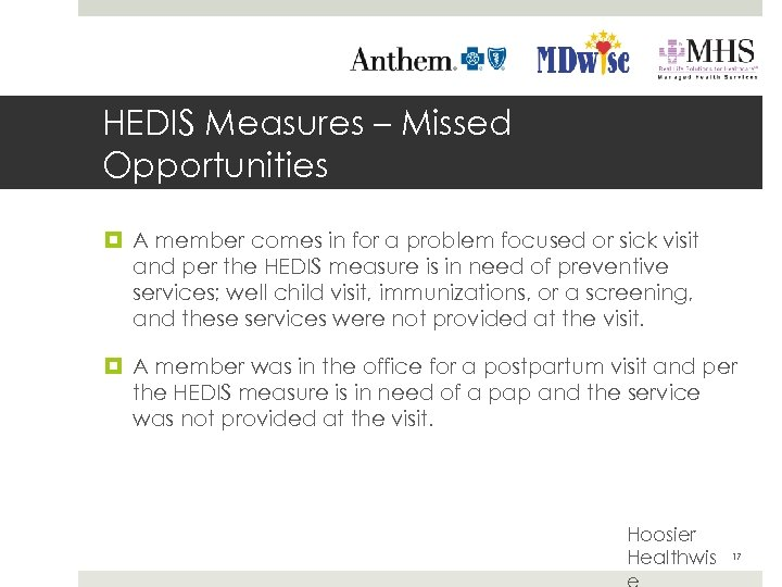 HEDIS Measures – Missed Opportunities A member comes in for a problem focused or