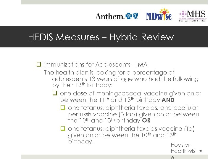 HEDIS Measures – Hybrid Review q Immunizations for Adolescents – IMA The health plan