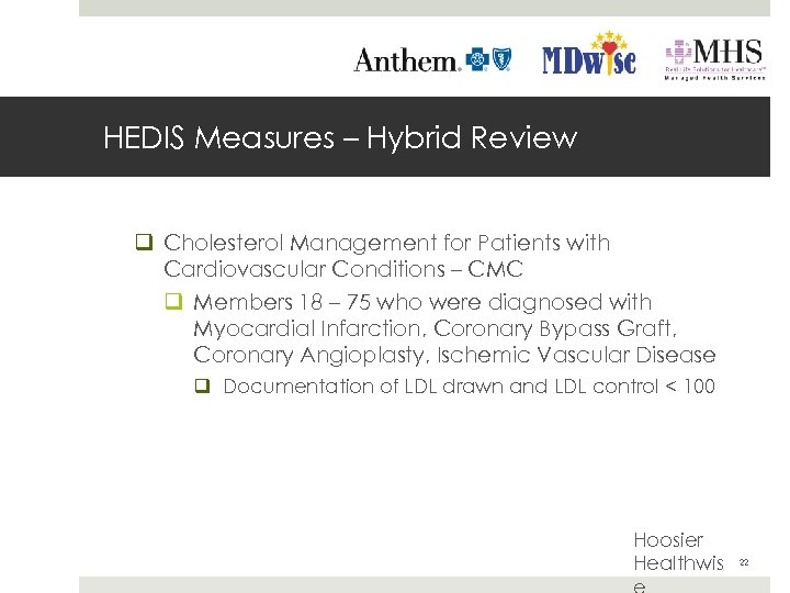HEDIS Measures – Hybrid Review q Cholesterol Management for Patients with Cardiovascular Conditions –