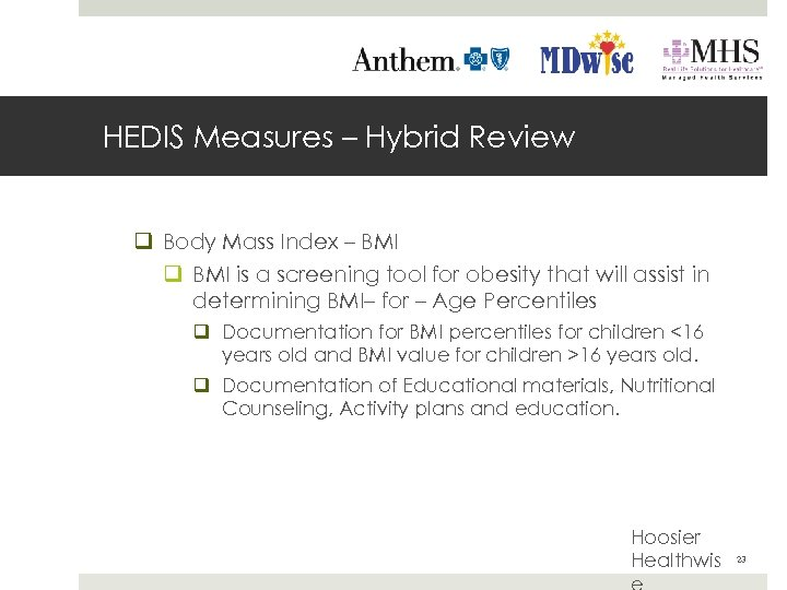 HEDIS Measures – Hybrid Review q Body Mass Index – BMI q BMI is