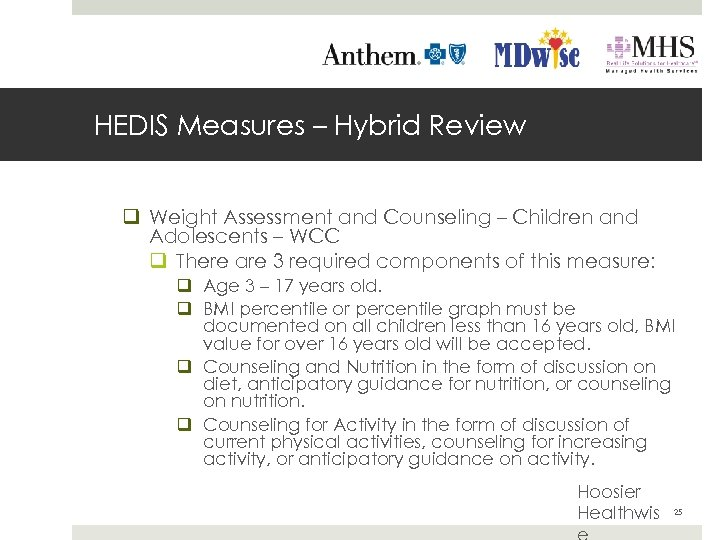 HEDIS Measures – Hybrid Review q Weight Assessment and Counseling – Children and Adolescents