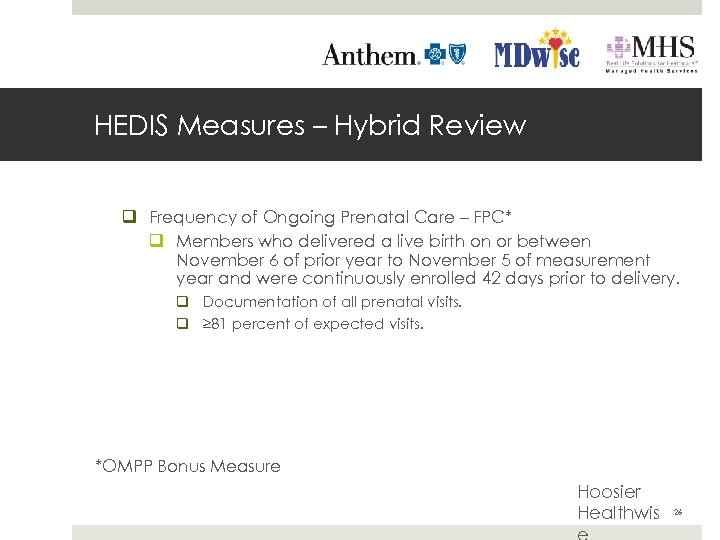 HEDIS Measures – Hybrid Review q Frequency of Ongoing Prenatal Care – FPC* q