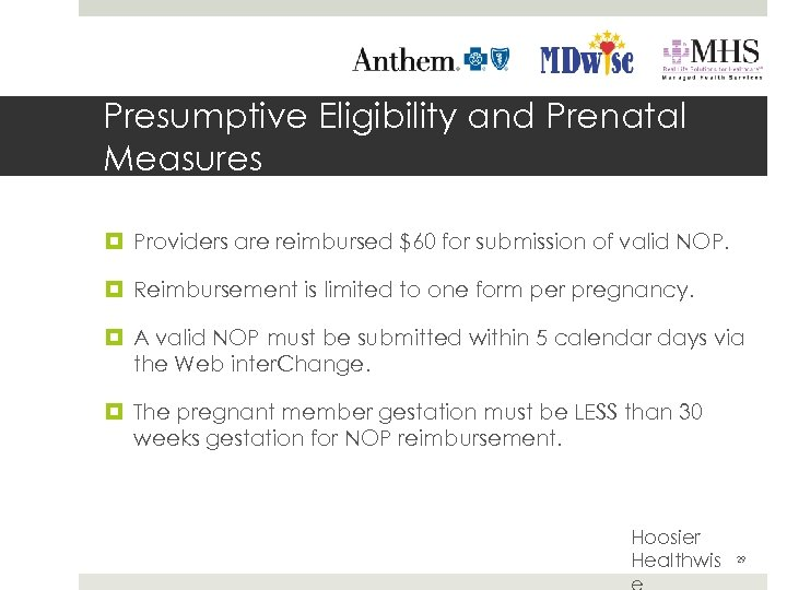 Presumptive Eligibility and Prenatal Measures Providers are reimbursed $60 for submission of valid NOP.