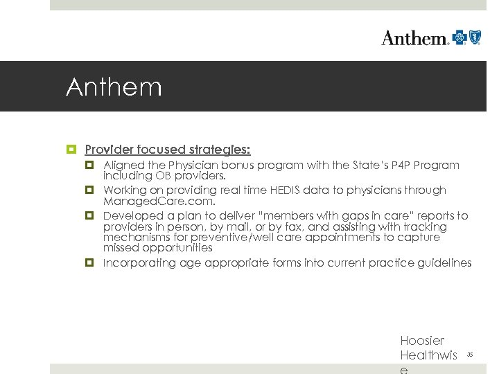 Anthem Provider focused strategies: Aligned the Physician bonus program with the State's P 4