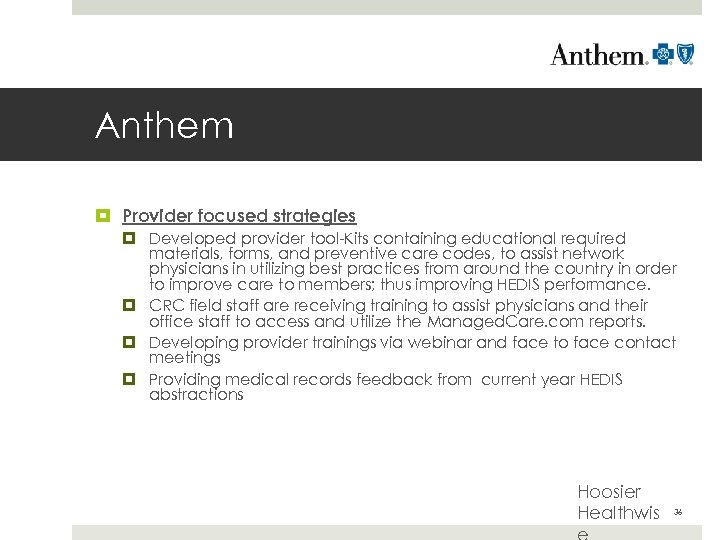 Anthem Provider focused strategies Developed provider tool-Kits containing educational required materials, forms, and preventive