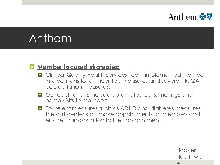 Anthem Member focused strategies: Clinical Quality Health Services Team implemented member interventions for all